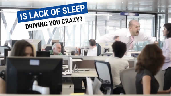 A lack of sleep can drive you crazy