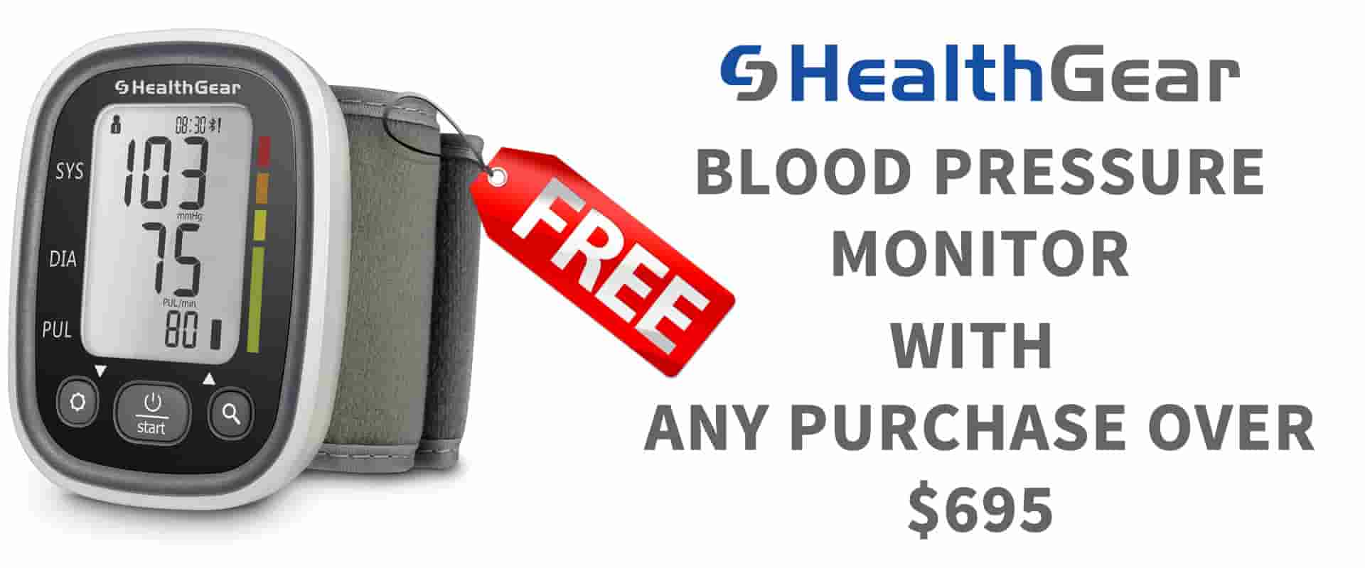 Free Blood Pressure Monitor with any purchase of $695 or more - while stocks last